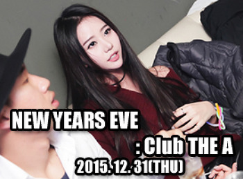 2015. 12. 31 (THE) NEW YEARS EVE @ THE A