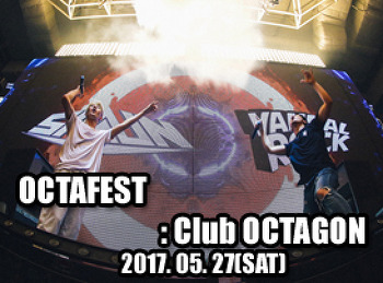 2017. 05. 27 (SAT) OCTAFEST @ OCTAGON