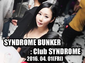 2016. 04. 01 (FRI) SYNDROME BUNKER @ SYNDROME