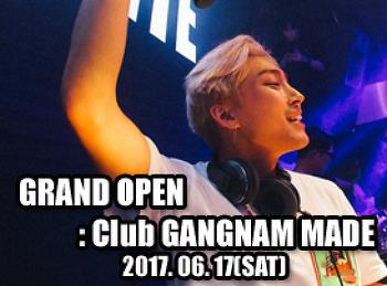 2017. 06. 17 (SAT) GRAND OPEN @ GANGNAM MADE