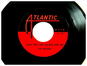 Save The Last Dance For Me - The Drifters / 1960