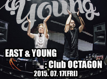 2015. 07. 17 (FRI) EAST & YOUNG @ OCTAGON