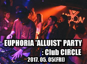 2017. 05. 05 (FRI) EUPHRIA 'ALLUIST' PARTY @ CIRCLE