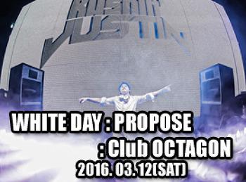 2016. 03. 12 (SAT) WHITE DAY : PROPOSE @ OCTAGON