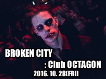 2016. 10. 28 (FRI) BROKEN CITY @ OCTAGON