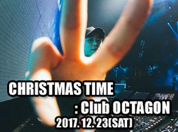 2017. 12. 23 (SAT) CHRISTMAS TIME @ OCTAGON
