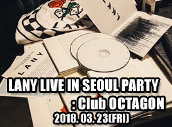 2018. 03. 23 (FRI) LANY LIVE SEOUL PARTY @ OCTAGON