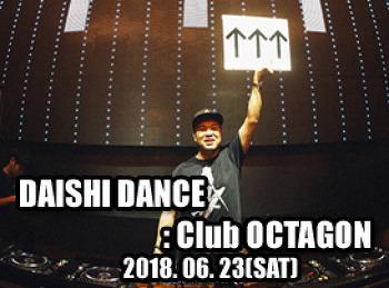 2018. 06. 23 (SAT) DAISHI DANCE @ OCTAGON