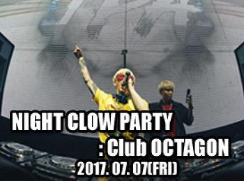 2017. 07. 07 (FRI) NIGHT CLOW PARTY @ OCTAGON