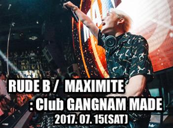 2017. 07. 15 (SAT) RUDE B / MAXIMITE @ GANGNAM MADE