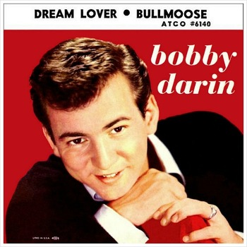 Dream Lover - Bobby Darin / 1959