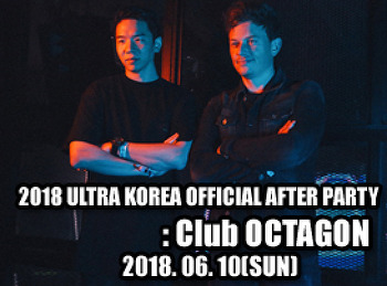 2018. 06. 10 (SUN) 2018 ULTRA KOREA OFFICIAL AFTER PARTY  @ OCTAGON