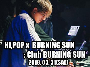2018. 03. 31 (SAT) HI, POP @ BURNING SUN