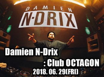 2018. 06. 29 (FRI) Damien N-Drix @ OCTAGON