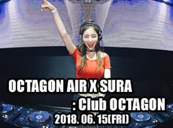 2018. 06. 15 (FRI) OCTAGON X SURA @ OCTAGON