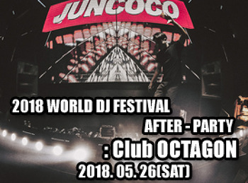 2018. 05. 26 (SAT) 2018 WORLD DJ FESTIVAL AFTER-PARTY @ OCTAGON