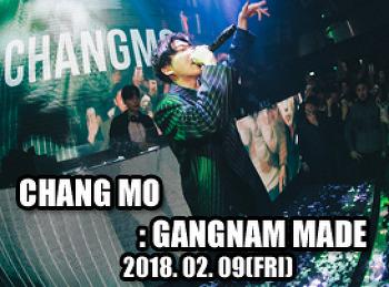 2018. 02. 09 (FRI) CHANG MO @ GANGNAM MADE