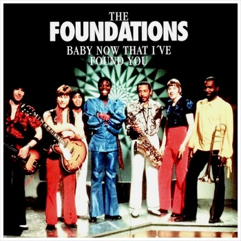 Baby Now That I've Found You - The Foundations / 1967