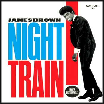 Night Train - James Brown / 1961