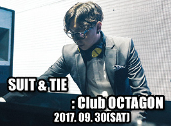 2017. 09. 30 (SAT) SUIT&TIE @ OCTAGON