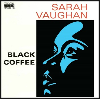 Black Coffee - Sarah Vaughan / 1949