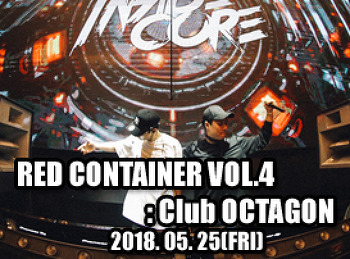 2018. 05. 25 (FRI) RED CONTAINER VOL.4 @ OCTAGON