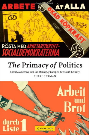 정치의 선차성 (the primacy of politics: 정치가 가장 중요하다) 신봉자들의 맹점  / 세리 버먼