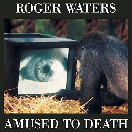 [01 상반기] 96. Roger Waters - Amused To Death
