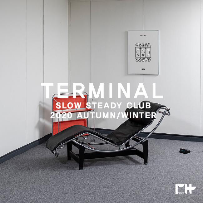 SLOW STEADY CLUB 20AW SERIAL : TERMINAL 01