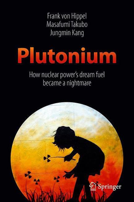 플루토늄, 핵에너지 꿈의 연료는 어떻게 악몽이 되었나